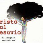 Presentazione del libro Cristo Sul Vesuvio. Il Vangelo Secondo Me