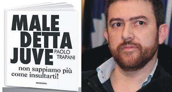 """Maledetta Juve"", è già boom in libreria per il pamphlet ironico"