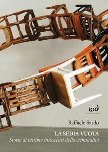 """Presentazione del libro """"La sedia vuota – storie di vittime innocenti della criminalità"""" diRaffaele Sardo"""