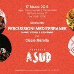 Alla scoperta delle percussioni mediterranee: Ciccio Merolla al secondo workshop gratuito