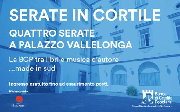 """Serate in cortile"": la BCP tra libri e musica d'autore…made in Sud"