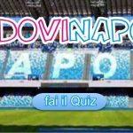 IndoviNapoli, quanto sei tifoso del Napoli? Mettiti alla prova!