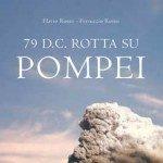 "La Lega Navale presenta ""79 d.C. Rotta su Pompei"""